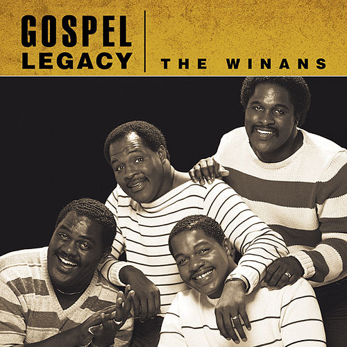 Gospel Legacy - The Winans by The Winans