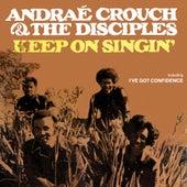 Keep On Singin' von Andrae Crouch