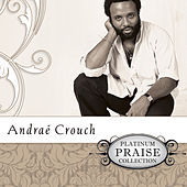 Platinum Praise - Andrae Crouch by Andrae Crouch