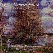 Faure, La Bonne Chanson op.61 / Piano Trio in D minor Op.120 by The Nash Ensemble