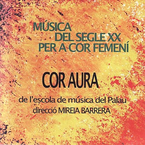 Twentieth Century Music for Woman's Choir by Cor Aura