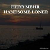 Handsome Loner by Herr Mehr
