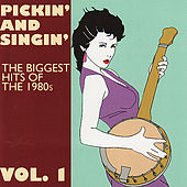 Pickin' and Singin' - The Biggest Hits of the 1980's Vol. 1 von Various Artists