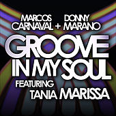 Groove In My Soul by Marcos Carnaval