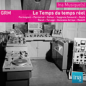 Archives GRM - Le temps du temps réel de Various Artists