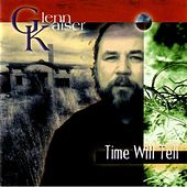 Time Will Tell by Glenn Kaiser