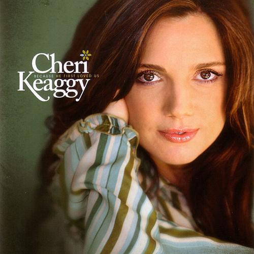 Because He First Loved Us by Cheri Keaggy