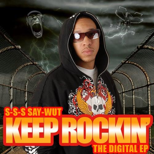 Keep Rockin' by Say Wut