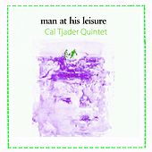 Man At His Leisure by Cal Tjader