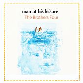 Man At His Leisure by The Brothers Four