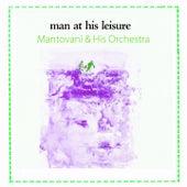 Man At His Leisure von Mantovani & His Orchestra