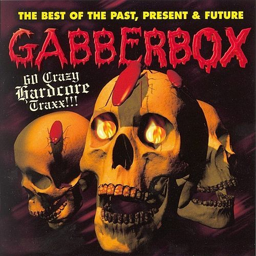 Gabberbox 'The Best Of The Past, Present & Future' by Various Artists