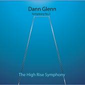 Symphony No. 3 the High Rise Symphony by Dann Glenn