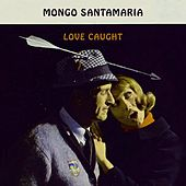 Love Caught di Mongo Santamaria