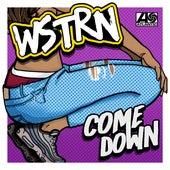 Come Down di Wstrn