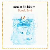 Man At His Leisure by Donald Byrd