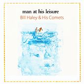 Man At His Leisure von Bill Haley & the Comets