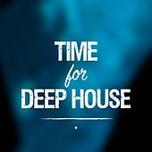 Time for Deep House von Various Artists