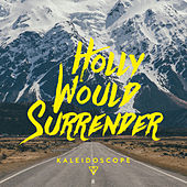 Kaleidoscope by Holly Would Surrender