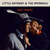Love Caught by Little Anthony and the Imperials