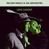 Love Caught by Nelson Riddle