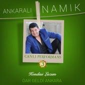 Kendisi Lazım / Dar Geldi Ankara (Canlı Performans, Vol. 3) de Ankaralı Namık