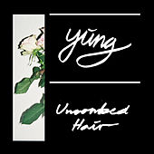 Uncombed Hair by Yung