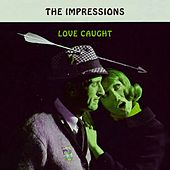 Love Caught de The Impressions