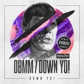 Down Yo! von DBMM