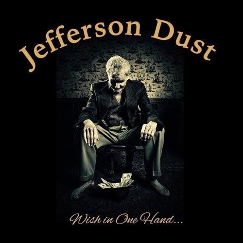 Wish in One Hand... von Jefferson Dust