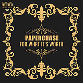 For What It's Worth by Paper Chase