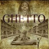 Ghetto Child by Sean Cole