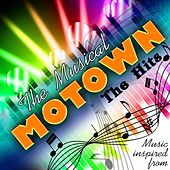 The Musical Motown: All the Hits (Music Inspired From) by Various Artists