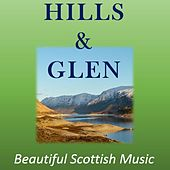 Hills & Glen: Beautiful Scottish Music by Various Artists