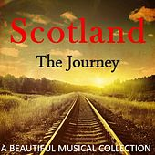 Scotland the Journey: A Beautiful Musical Collection by Various Artists