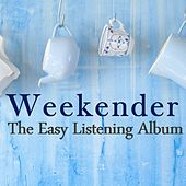 Weekender: The Easy Listening Album by Various Artists