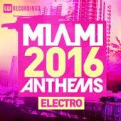 Miami 2016 Anthems: Electro - EP de Various Artists