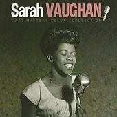 Sarah Vaughan - Jazz Masters Deluxe Collection by Sarah Vaughan