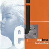 These Foolish Things by Etta James