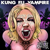 Little Girl Big Mouth (feat. Lex the Hex Master) by Kung Fu Vampire