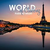 World of Clubbing: Paris at Night di Various Artists