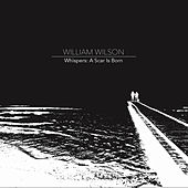 Whispers: A Scar Is Born by William Wilson