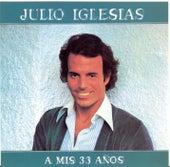 A Mis 33 Anos de Julio Iglesias