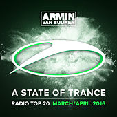 A State Of Trance Radio Top 20 - March / April 2016 (Including Classic Bonus Track) von Armin Van Buuren