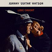 Love Caught von Johnny 'Guitar' Watson