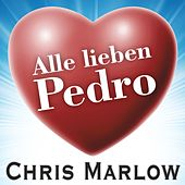 Alle lieben Pedro by Chris Marlow