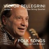 Folk Songs (Obras de Leo Brouwer) de Víctor Pellegrini