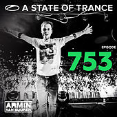 A State Of Trance Episode 753 by Armin Van Buuren