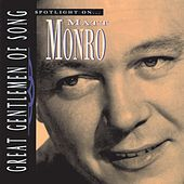 Great Gentlemen Of Song / Spotlight On Matt Monro by Matt Munro