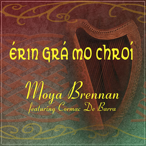 Erin Gra Mo Chroi (Single) by Moya Brennan